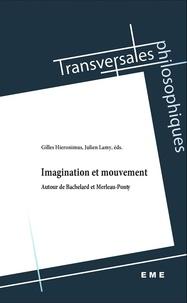 Imagination et mouvement- Autour de Bachelard et Merleau-Ponty - Gilles Hiéronimus |