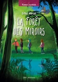 Gilles Horiac - La forêt des Miroirs - Roman jeunesse.