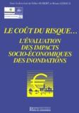 Gilles Hubert et  Collectif - Le coût du risque - L'évaluation des impacts socio-économiques.