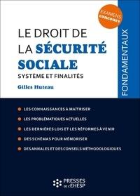 Gilles Huteau - Le droit de la sécurité sociale - Système et finalités.