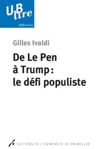 Gilles Ivaldi - De Le Pen à Trump : le défi populiste.