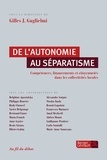 Gilles-J Guglielmi - De l'autonomie au séparatisme - Compétences, financements et citoyennetés dans les collectivités locales.