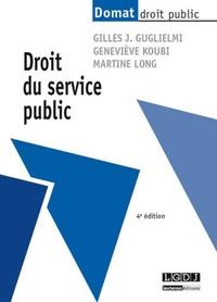 Gilles-J Guglielmi et Geneviève Koubi - Droit du service public.