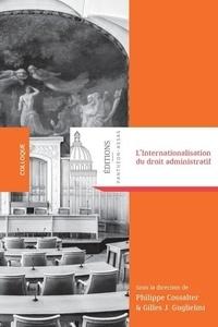 Gilles-J Guglielmi et Philippe Cossalter - L'internationalisation du droit administratif.