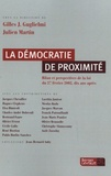 Gilles-J Guglielmi et Julien Martin - La démocratie de proximité - Bilan et perspectives de la loi du 27 février 2002, dix ans après.