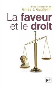 Gilles-J Guglielmi - La faveur et le droit.