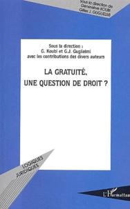 Gilles-J Guglielmi et  Collectif - La gratuité, une question de droit ?.