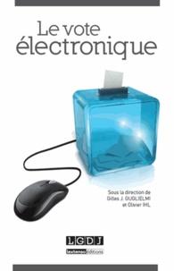 Gilles-J Guglielmi et Olivier Ihl - Le vote électronique.