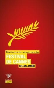 Gilles Jacob - Dictionnaire amoureux du Festival de Cannes.
