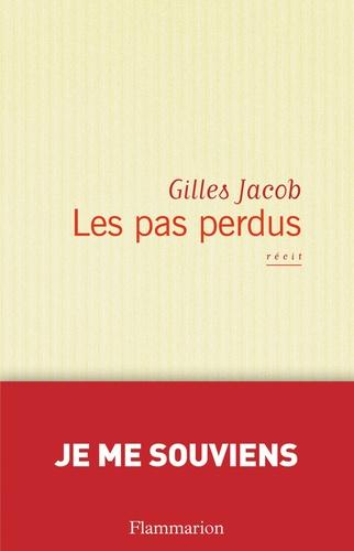 Gilles Jacob - Les pas perdus.