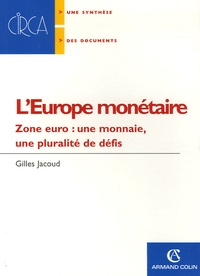 Gilles Jacoud - L'Europe monétaire - Zone euro : une monnaie, une pluralité de défis.