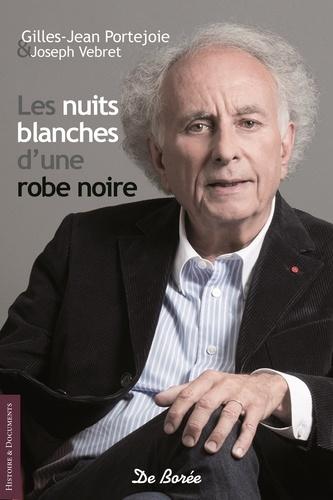 Gilles-Jean Portejoie et Joseph Vebret - Les nuits blanches d'une robe noire.