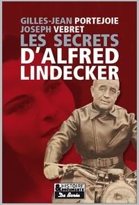 Gilles-Jean Portejoie et Joseph Vebret - Les secrets d'Alfred Lindecker.