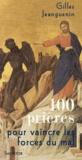 Gilles Jeanguenin - 100 prières pour vaincre les forces du mal.