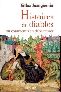 Gilles Jeanguenin - Histoire de diables - Ou comment s'en débarassser.