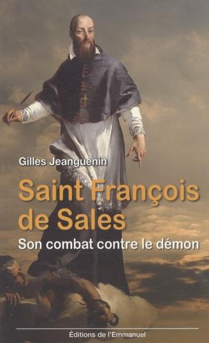 Gilles Jeanguenin - Saint François de Sales - Son combat contre le démon.