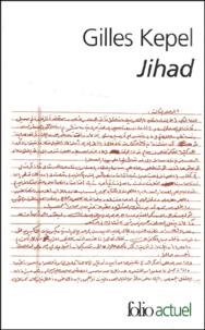 Gilles Kepel - Jihad. - Expansion et déclin de l'islamisme, 2ème édition.