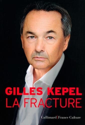 Gilles Kepel - La fracture.