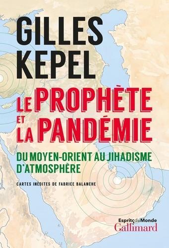 Le Prophète et la pandémie. Du Moyen-Orient au Jihadisme d'atmosphère