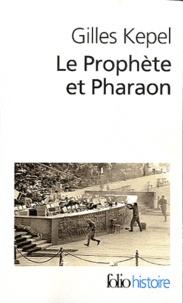 Deedr.fr Le Prophète et Pharaon - Les mouvements islamistes dans l'Egypte contemporaine Image
