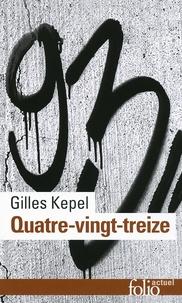 Gilles Kepel - Quatre-vingt-treize.