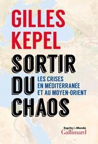 Télécharger epub ibooks gratuitement Sortir du chaos  - Les crises en Méditerranée et au Moyen-Orient PDB MOBI en francais par Gilles Kepel