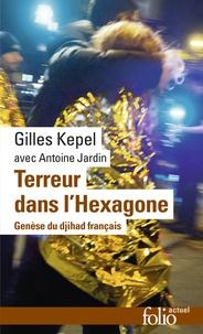 Gilles Kepel - Terreur dans l'Hexagone - Genèse du djihad français.