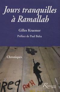 Gilles Kraemer - Jours tranquilles à Ramallah.