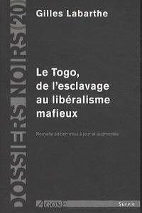 Gilles Labarthe - Le Togo - De l'esclavage au libéralisme mafieux.