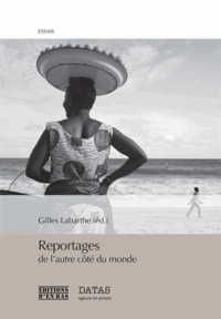 Gilles Labarthe - Reportages de l'autre côté du monde.