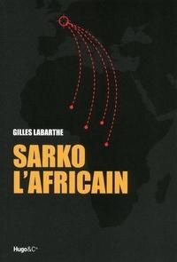 Gilles Labarthe - Sarko l'africain.