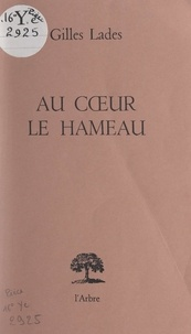 Gilles Lades - Au cœur le hameau.