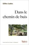 Gilles Lades - Dans le chemin de buis.
