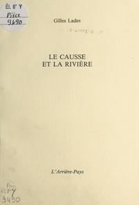 Gilles Lades - Le Causse et la rivière.
