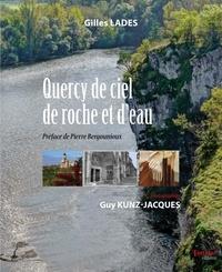Gilles Lades - Quercy de ciel, de roche et d'eau.