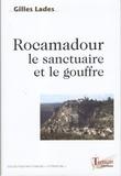 Gilles Lades - Rocamadour - Le sanctuaire et le gouffre.