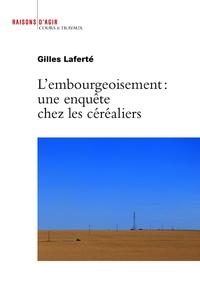 Gilles Laferté - L'embourgeoisement : une enquête chez les céréaliers.