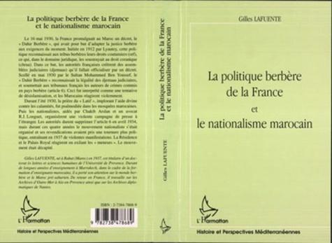 Gilles Lafuente - La politique berbère de la France et le nationalisme marocain.