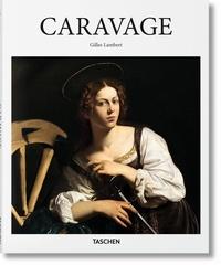 Gilles Lambert - Caravage (1571-1610) - Un génie précurseur.