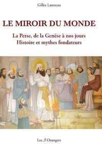Gilles Lanneau - Le miroir du monde.