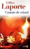 Gilles Laporte - Cantate de cristal.