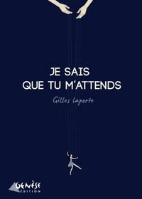 Gilles Laporte - Je sais que tu m'attends.