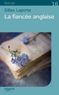 Gilles Laporte - La fiancée anglaise.