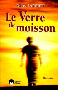 Gilles Laporte - Le verre de moisson.