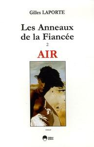 Gilles Laporte - Les Anneaux de la Fiancée Tome 2 : Air.