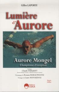Gilles Laporte - Lumière d'Aurore - Aurore Mongel, championne d'exception.