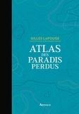 Gilles Lapouge - Atlas des paradis perdus.