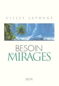 Gilles Lapouge - Besoin de mirages.