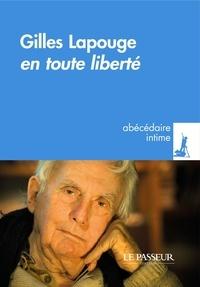 Gilles Lapouge - En toute liberté.