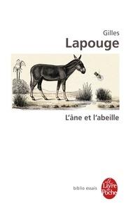 Gilles Lapouge - L'Ane et l'Abeille.
